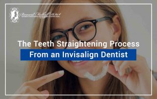 The Teeth Straightening Process From An Invisalign Dentist